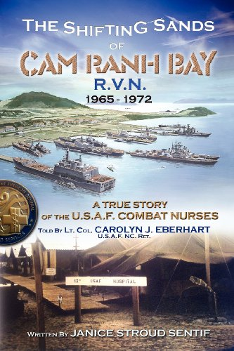9780615608044: The Shifting Sands Of Cam Ranh Bay: R.V.N. 1965-1972 – A True Story Of The U.S. Air Force Combat Nurses (Volume 1)