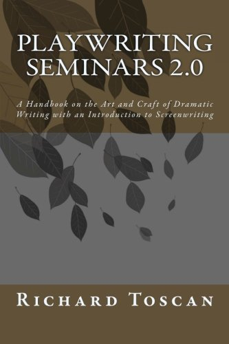 9780615608211: Playwriting Seminars 2.0: A Handbook on the Art and Craft of Dramatic Writing with an Introduction to Screenwriting