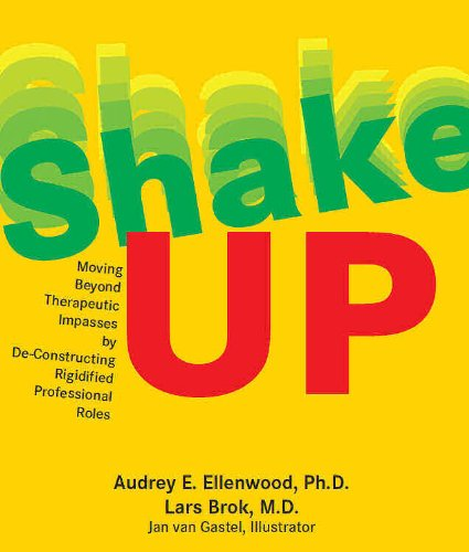 9780615608938: Shake-UP: Moving Beyond Therapeutic Impasses by De-Constructing Rigidified Professional Roles