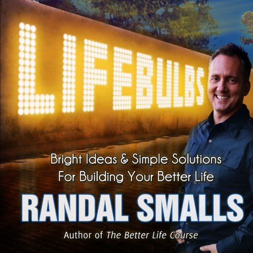 9780615608976: Lifebulbs: Bright Ideas & Simple Solutions For Building Your Better Life (Volume 1)