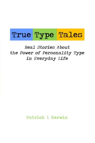 9780615609270: True Type Tales: Real Stories About the Power of Personality Type in Everyday Life