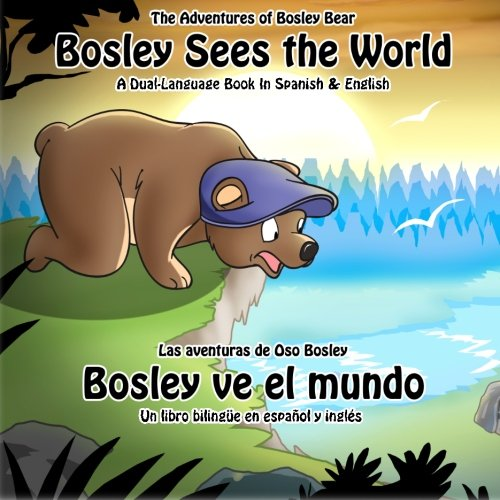 Bosley Sees the World A Dual Language Book in Spanish and English Volume 1: Tim Johnson