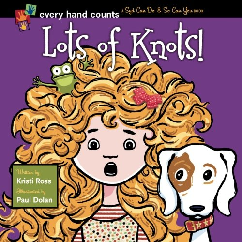 9780615610061: Lots of Knots: EveryHandCounts - Syd Can Do & So Can You (Volume 1)