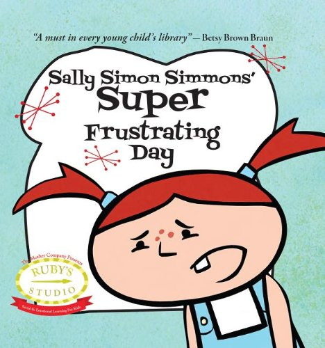 9780615610337: Sally Simon Simmons' Super Frustrating Day (Ruby's Studio)