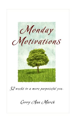 Monday Motivation: 52 Weeks to a More: March, Corry Ann