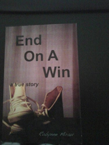 9780615611020: End on A Win : A true Story (2012, Paperback)