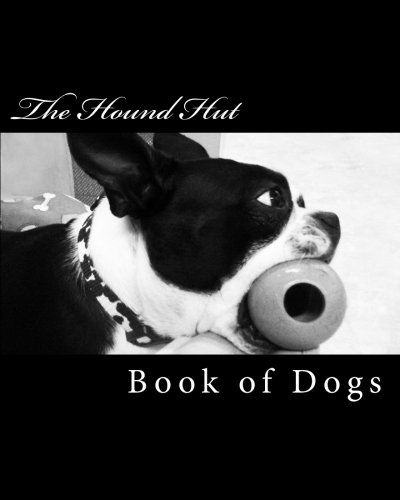 The Hound Huts Book of Dogs: Colleen Timko