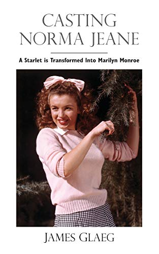 9780615612065: Casting Norma Jeane: A Starlet is Transformed Into Marilyn Monroe
