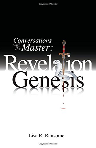 Conversations with the Master: Revelation Genesis Ransome,