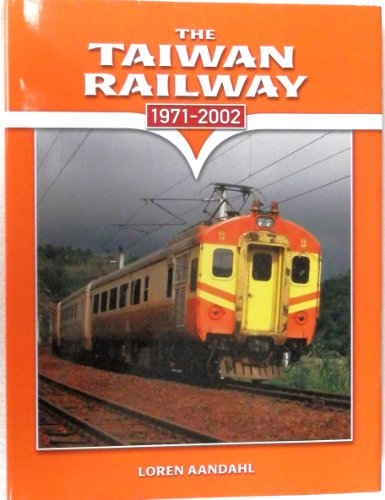 9780615613024: The Taiwan Railway: 1971-2002