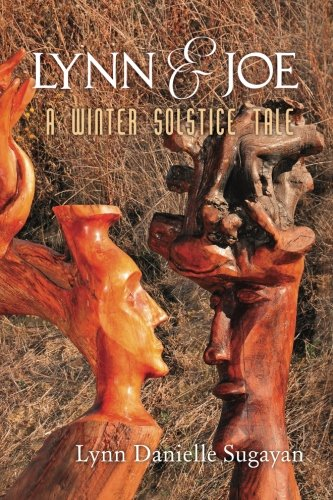Lynn and Joe: A Winter Solstice Tale: Lynn Danielle Sugayan