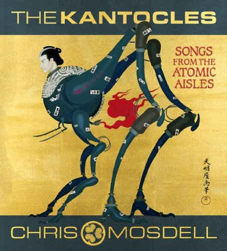 9780615613857: The Kantocles: Songs from the Atomic Aisles