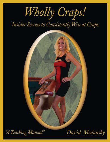 9780615613987: By David Medansky Wholly Craps! Insider Secrets to Consistently Win at Craps (2nd Second Edition) [Spiral-bound]