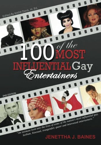 100 of the Most Influential Gay Entertainers,: Baines, Jenettha