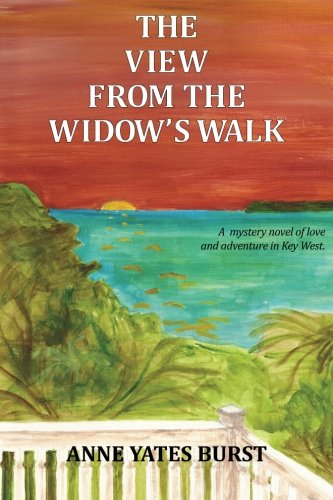 The View From The Widow's Walk: A: Burst, Anne Yates