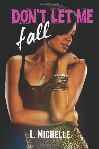 Don't Let Me Fall: The Village Series (Volume 1): L. Michelle
