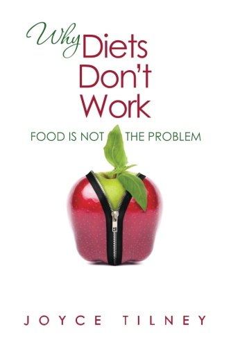 9780615616346: Why Diets Don't Work: Food Is Not The Problem