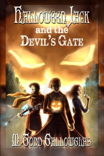 Halloween Jack and the Devils Gate Volume 1: M Todd Gallowglas