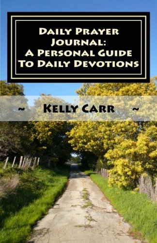 9780615616506: Daily Prayer Journal:  A Personal Guide To Daily Devotions: Daily Prayer Guide: 1