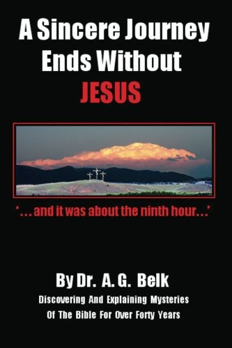 9780615616667: A Sincere Journey Ends Without Jesus: Volume 1