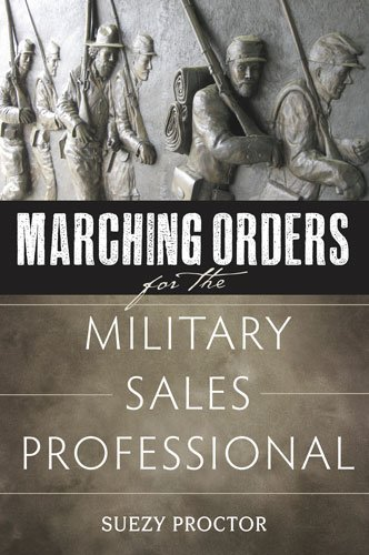 9780615617404: Marching Orders for the Military Sales Professional