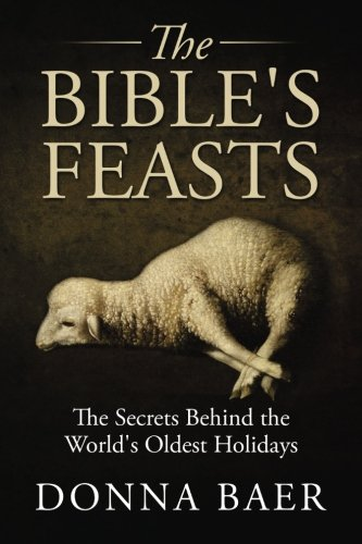 9780615618845: The Bible's Feasts: Part of the Theology for Novices Series