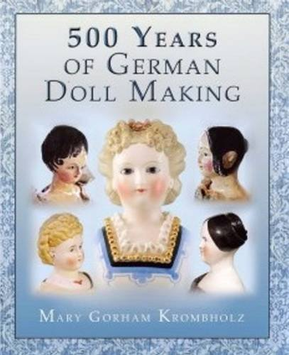 9780615619811: 500 Years of German Dollmaking