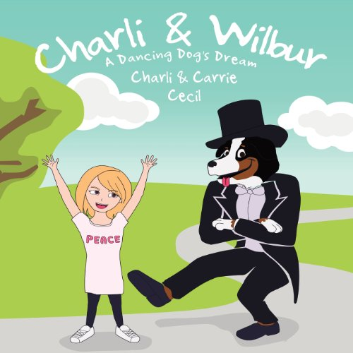 9780615620817: Charli & Wilbur A Dancing Dog's Dream