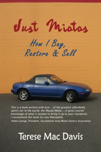 9780615621418: Just Miatas: How I Buy, Restore and Sell