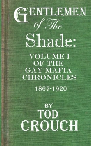 9780615621869: Gentlemen of the Shade: A Fictional History of the Gay Mafia (Volume 1)