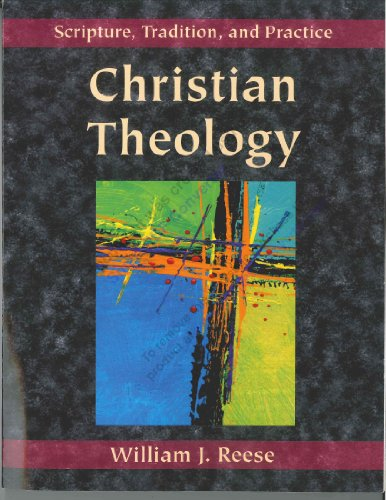 9780615622699: Christian Theology: Scripture, Tradition, and Practice