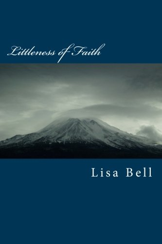 9780615624587: Littleness of Faith (Volume 1)