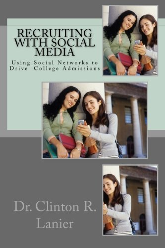 9780615624631: Recruiting with Social Media: Using Social Networks to Drive College Admissions