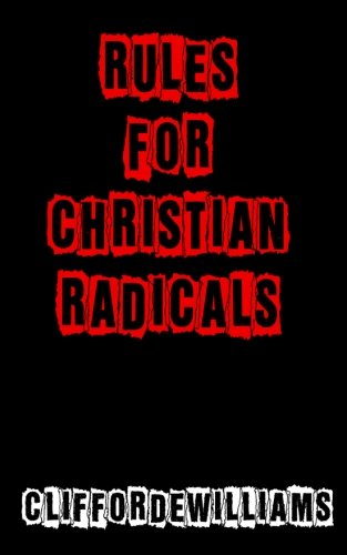 9780615624846: Rules for Christian Radicals