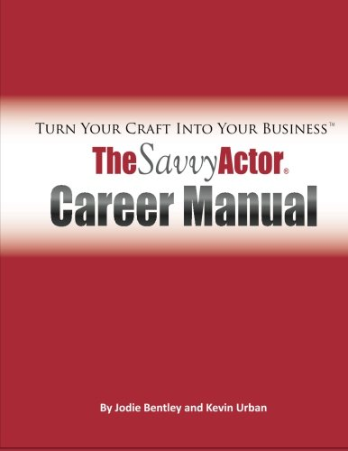 9780615625263: The Savvy Actor Career Manual: Turn Your Craft Into Your Business