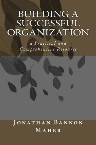 9780615625430: Building a Successful Organization: a Practical and Comprehensive Resource