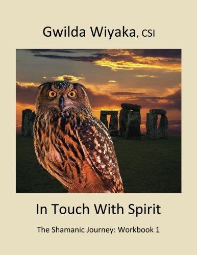9780615626338: In Touch With Spirit: The Shamanic Journey: Workbook 1 (Volume 1)