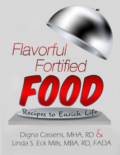 9780615626710: Flavorful Fortified Food - Recipes to Enrich Life: 1