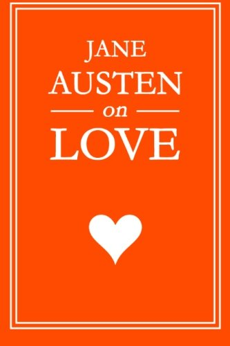 9780615628134: Jane Austen on Love