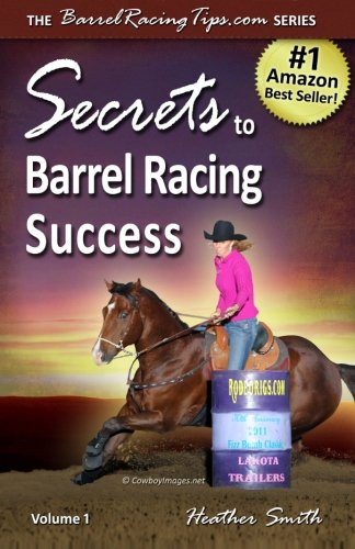 9780615628882: Secrets to Barrel Racing Success: Volume 1