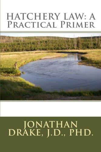 9780615629377: HATCHERY LAW: A Practical Primer