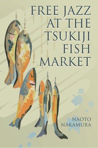 9780615630182: Free Jazz at the Tsukiji Fish Market