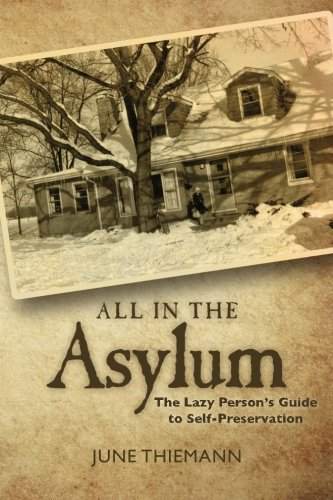 9780615630441: All in the Asylum: The Lazy Person's Guide to Self-Preservation