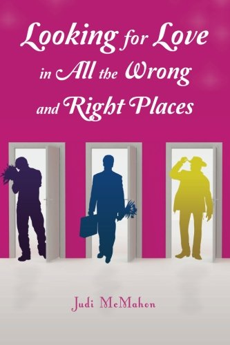 Looking for Love in all the Wrong and Right Places: Judi McMahon