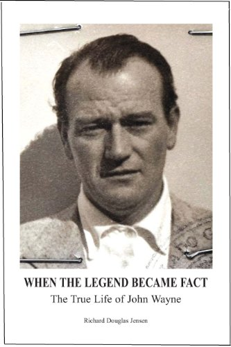 9780615631776: When The Legend Became Fact - The True Life of John Wayne