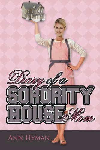 9780615631790: Diary of a Sorority House Mom