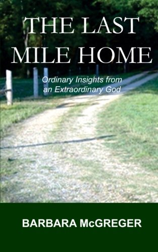 9780615631905: The Last Mile Home