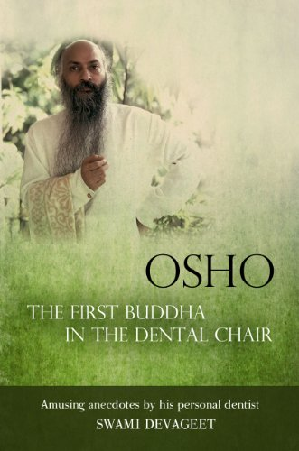 9780615632230: Osho The First Buddha in the Dental Chair: Amusing Anecdotes By His Personal Dentist