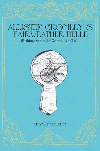 Allister Cromleys Fairweather Belle Bedtime Stories For: Shane J Portman