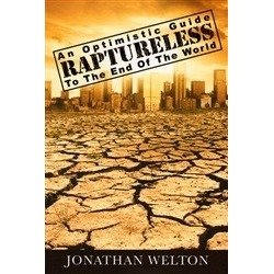 9780615632650: Raptureless: An Optimistic Guide to the End of the World